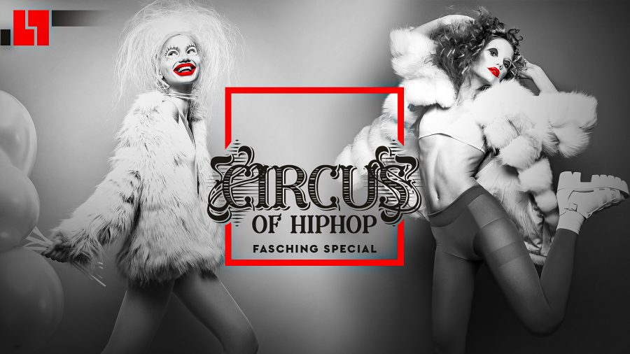 FR/21/02/20 –  Circus of HIPHOP Fasching Special